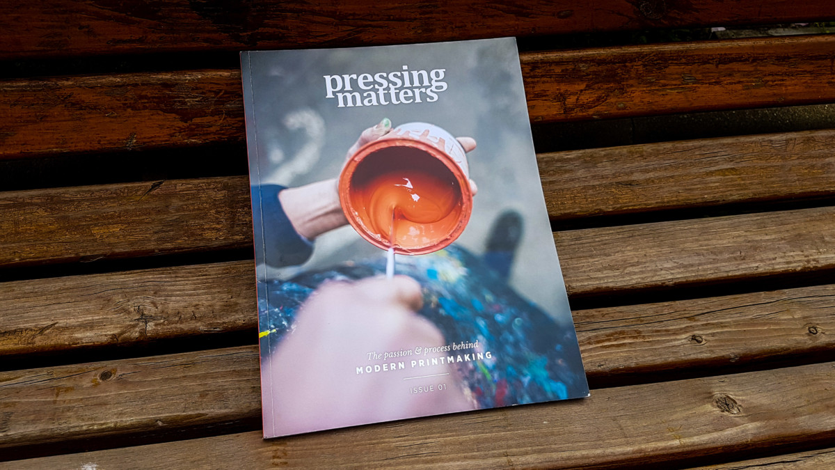 2016.06.30 - Pressing Matters – a New Magazine for Printmakers (and Curious Bystanders)